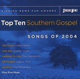 Singing News Fan Awards Top Ten Southern Gospel Songs of 2004, Compact Disc [CD]