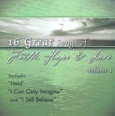16 Great Songs of Faith, Hope & Love, Volume 1 CD