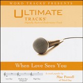 When Love Sees You (Medium Key Performance Track With Background Vocals) [Music Download]
