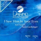 I Saw Him In Your Eyes [Music Download]