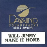 Will Jimmy Make It Home, Accompaniment CD