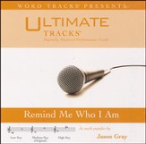 Remind Me Who I Am (Medium Key Performance Track With Background Vocals) [Music Download]