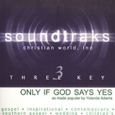 Only If God Says Yes, Accompaniment CD