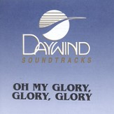 Oh My Glory, Glory, Glory, Accompaniment CD