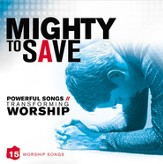 Mighty To Save CD