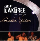 Greater Vision: Live At Oak Tree