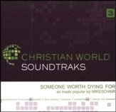 Someone Worth Dying For, Accompaniment CD