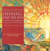 Shining Like The Sun: The Chants of Transfiguration CD