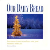 Our Daily Bread: Christmas Meditations CD