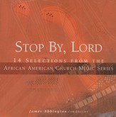 Stop By, Lord: 14 Selections from the African American Church Music Series CD