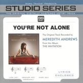 You're Not Alone - Original Key w/ Background Vocals [Music Download]