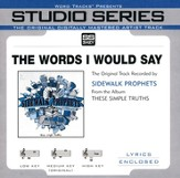 The Words I Would Say - Medium Key Performance Track w/o BGVs [Music Download]