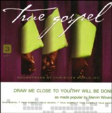 Draw Me Close to You/Thy Will Be Done  Acc, CD