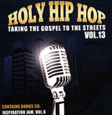 Holy Hip Hop, Volume 13 (Includes Inspiration, Jam Volume 6) CD