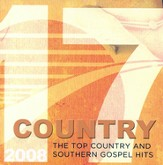 17 Top Country and Southern Gospel Hits 2008 CD