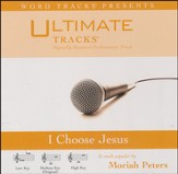 I Choose Jesus (as made popular by Moriah Peters) [Performance Track] [Music Download]