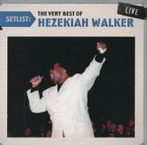 Setlist: The Very Best of Hezekiah Walker
