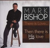 There Is Love... Then There Is His Love CD
