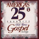 America's 25 Favorite Old-Time Gospel Songs, Volume 1 CD