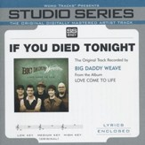 If You Died Tonight (Studio Series Performance Track) [Music Download]