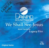 We Shall See Jesus, Accompaniment CD