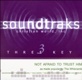 Not Afraid To Trust Him [Music Download]