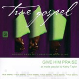 Give Him Praise, Acc CD