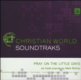 Pray on the Little Days, Accompaniment Track