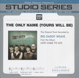 The Only Name (Yours Will Be) [Studio Series Performance Track] [Music Download]