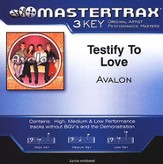 Testify To Love (Key-Gb-Ab-Permiere Performance Plus) [Music Download]