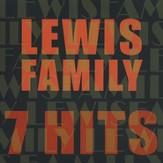 7 Hits: Lewis Family CD