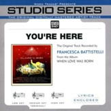 You're Here [Studio Series Performance Track] [Music Download]