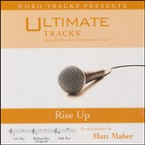 Rise Up (as made popular by Matt Maher) [Performance Track] [Music Download]