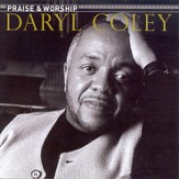 Daryl Coley Praise & Worship, Compact Disc [CD]