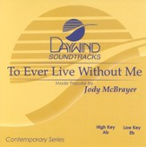 To Ever Live Without Me, Accompaniment CD
