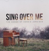 Sing Over Me: The Songs of Dennis Jernigan