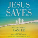 Jesus Saves: A Ready to Sing Easter - Listening CD
