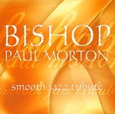 Smooth Jazz Tribute: Bishop Paul Morton CD