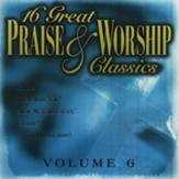 16 Great Praise & Worship Classics, Volume 6 CD