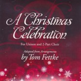 A Christmas Celebration-For Unison and 2-Part Choir