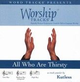 All Who Are Thirsty - Medium key performance track w/o background vocals [Music Download]