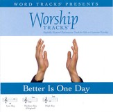 Better Is One Day - Medium key performance track w/o background vocals [Music Download]