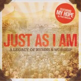 Just As I Am: A Legacy of Hymns & Worship
