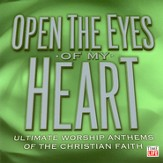 Open The Eyes of My Heart: Ultimate Worship Anthems CD