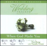 Wedding Tracks - When God Made You - as made popular by Newsong w/ Natalie Grant [Performance Track] [Music Download]