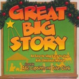 Great Big Story: An Easy-to-sing, Easy-to-stage Kids Christmas Musical (Listening CD)