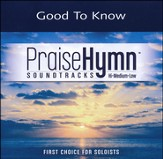 Good To Know (As Made Popular By Francesca Battistelli) [Performance Tracks] [Music Download]
