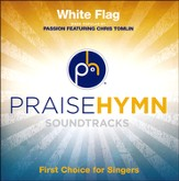 White Flag (As Made Popular By Passion featuring Chris Tomlin) [Music Download]