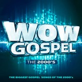 WOW Gospel the 2000's [Music Download]