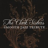 Smooth Jazz Tribute: The Clark Sisters CD